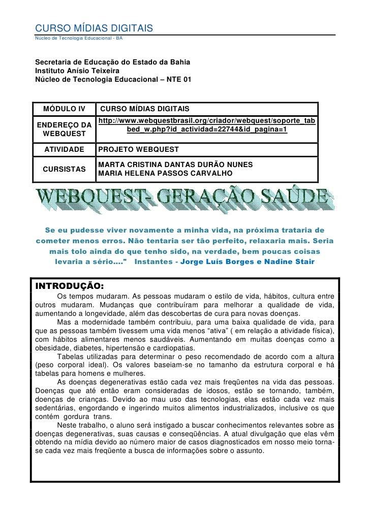 CURSO MÍDIAS DIGITAIS Núcleo de Tecnologia Educacional - BA     Secretaria de Educação do Estado da Bahia Instituto Anísio...