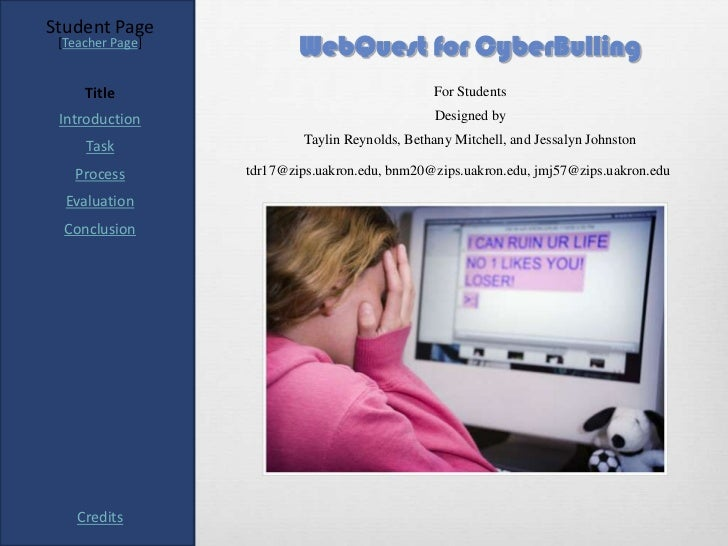 Student Page [Teacher Page]                          WebQuest for CyberBulling     Title                                  ...