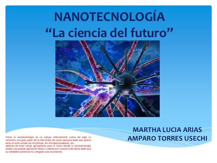 """NANOTECNOLOGÍA                                     """"La ciencia del futuro""""                                                ..."""