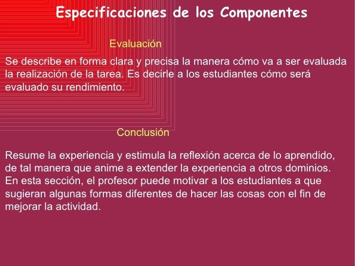 Especificaciones de los Componentes Resume la experiencia y estimula la reflexión acerca de lo aprendido, de tal manera qu...
