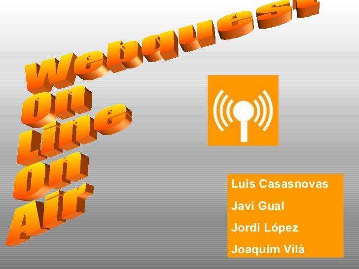 Luis CasasnovasJavi GualJordi LópezJoaquim Vilà