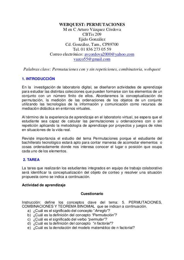 WEBQUEST: PERMUTACIONES M en C Arturo Vázquez Córdova CBTis 209 Ejido González Cd. González, Tam., CP89700 Tel. 01 836 273...