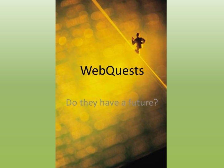 WebQuestsDo they have a future?