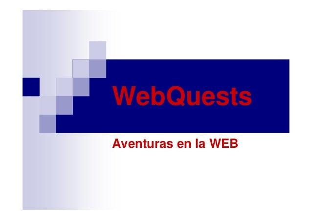 WebQuests Aventuras en la WEB