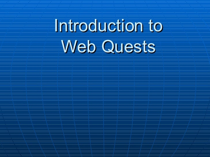 Introduction to Web Quests