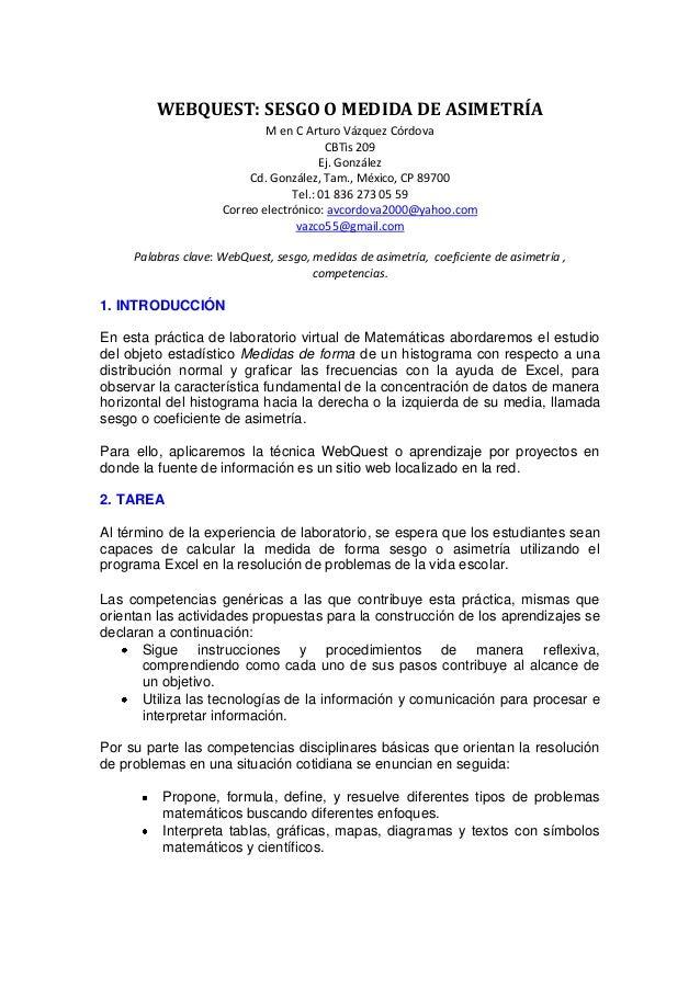 WEBQUEST: SESGO O MEDIDA DE ASIMETRÍA M en C Arturo Vázquez Córdova CBTis 209 Ej. González Cd. González, Tam., México, CP ...