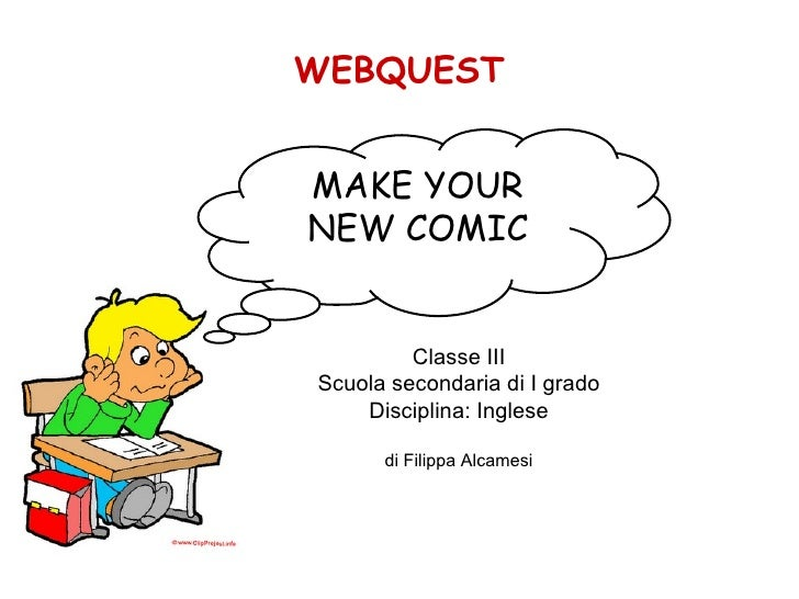Classe III Scuola secondaria di I grado Disciplina: Inglese di Filippa Alcamesi MAKE YOUR NEW COMIC WEBQUEST