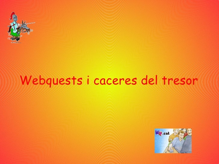 Webquests i caceres del tresor