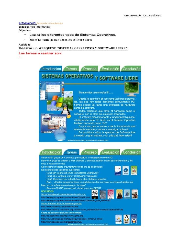 UNIDAD DIDÁCTICA 13: Software  Actividad nº5 Desarrollo y Consolidación Espacio: Aula informática Objetivos:     - Conocer...