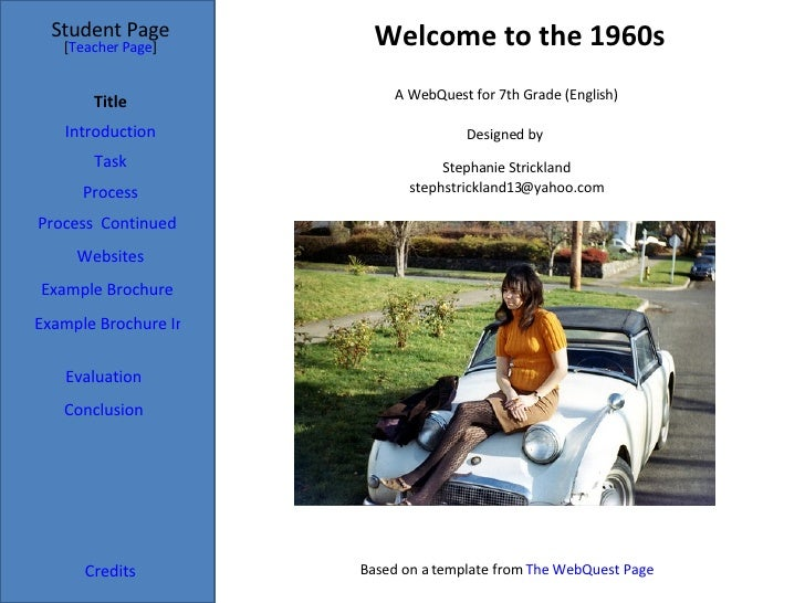 Welcome to the 1960s Student Page Title Introduction Task Process Evaluation Conclusion Credits [ Teacher Page ] A WebQues...