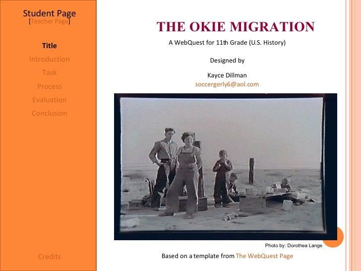 THE OKIE MIGRATION Student Page Title Introduction Task Process Evaluation Conclusion Credits [ Teacher Page ] A WebQuest ...