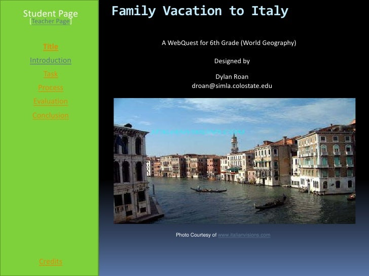 Student Page      Family Vacation to Italy  [Teacher Page]                           A WebQuest for 6th Grade (World Geogr...