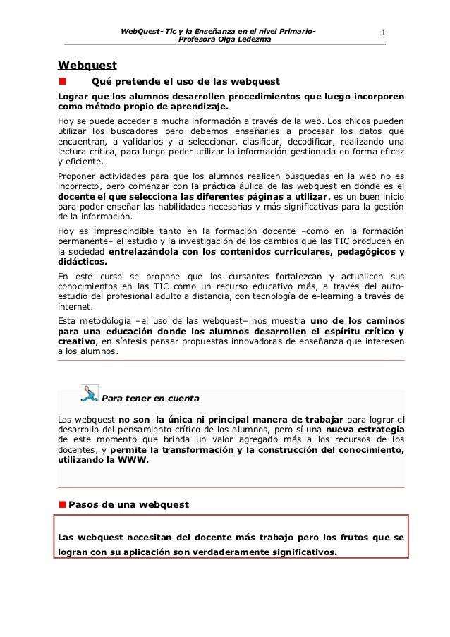 WebQuest- Tic y la Enseñanza en el nivel Primario-             1                             Profesora Olga LedezmaWebques...