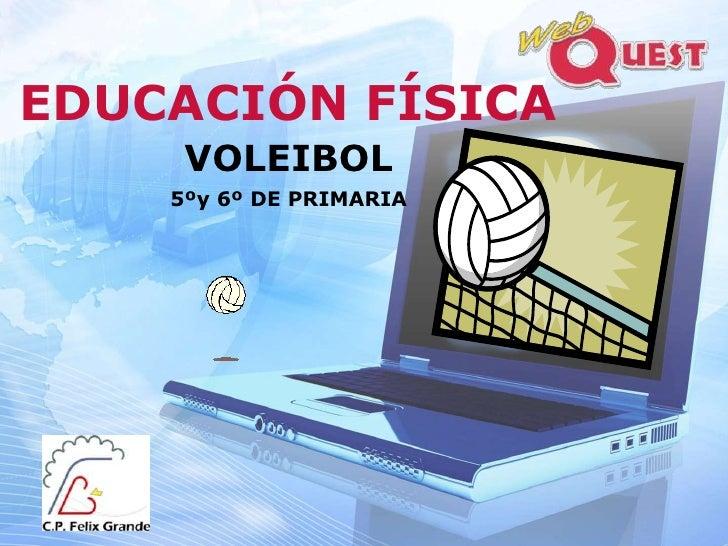 EDUCACIÓN FÍSICA     VOLEIBOL    5ºy 6º DE PRIMARIA