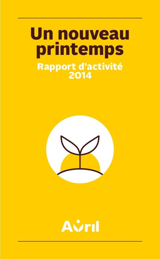 1 Un nouveau printemps Rapport d'activité 2014