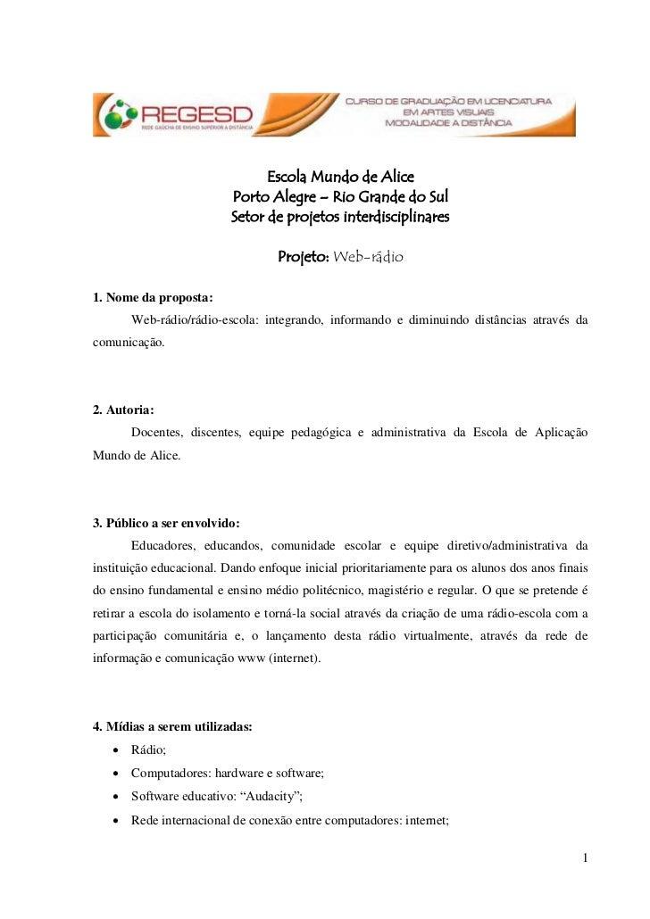 Escola Mundo de Alice                          Porto Alegre – Rio Grande do Sul                          Setor de projetos...