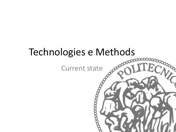 Technologies e Methods      Current state