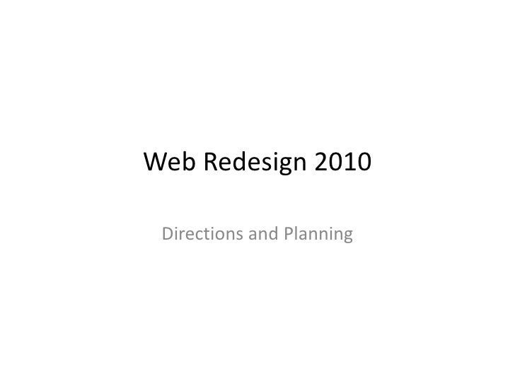 Web Redesign 2010<br />Directions and Planning<br />
