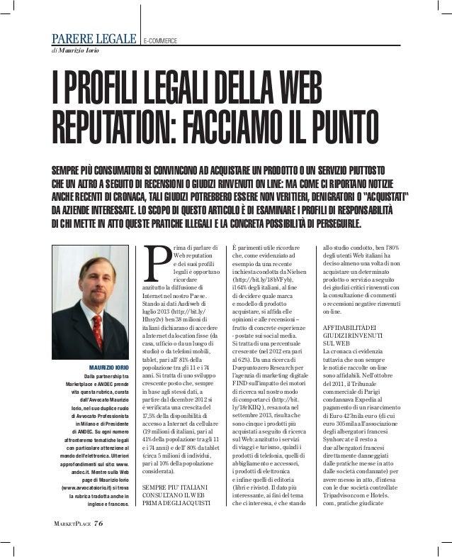 PARERE LEGALE  E-COMMERCE  di Maurizio Iorio  I PROFILI LEGALI DELLA WEB REPUTATION: FACCIAMO IL PUNTO SEMPRE PIÙ CONSUMAT...
