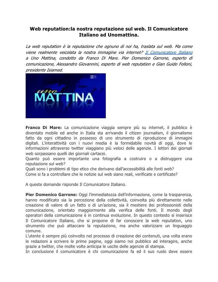Web reputation:la nostra reputazione sul web. Il Comunicatore                     Italiano ad Unomattina.La web reputation...