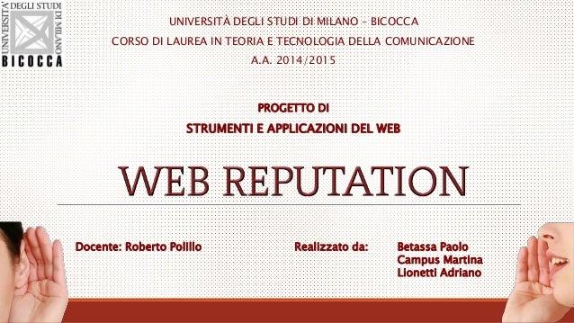 UNIVERSITÀ DEGLI STUDI DI MILANO – BICOCCA CORSO DI LAUREA IN TEORIA E TECNOLOGIA DELLA COMUNICAZIONE A.A. 2014/2015 Docen...