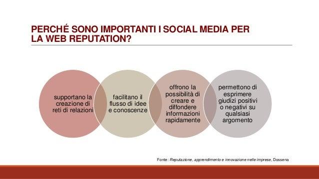 PERCHÉ SONO IMPORTANTI I SOCIAL MEDIA PER LA WEB REPUTATION? supportano la creazione di reti di relazioni facilitano il fl...