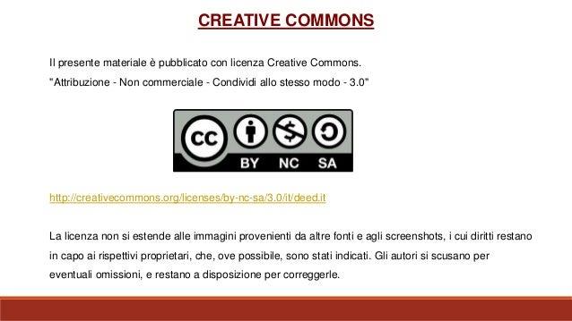 """CREATIVE COMMONS Il presente materiale è pubblicato con licenza Creative Commons. """"Attribuzione - Non commerciale - Condiv..."""