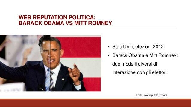 WEB REPUTATION POLITICA: BARACK OBAMA VS MITT ROMNEY • Stati Uniti, elezioni 2012 • Barack Obama e Mitt Romney: due modell...