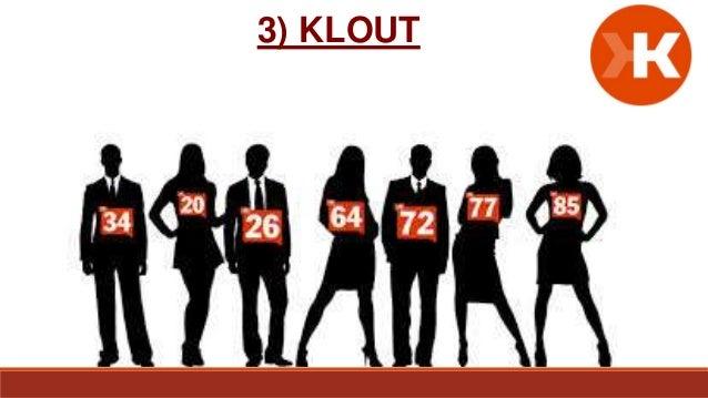 COME FUNZIONA KLOUT? Si collegano gli account social con il profilo della piattaforma Viene calcolato il nostro Klout scor...