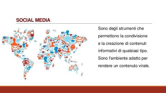 SOCIAL MEDIA Sono degli strumenti che permettono la condivisione e la creazione di contenuti informativi di qualsiasi tipo...