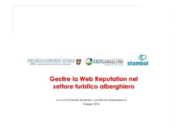 Gestire la WebGestire la Web ReputationReputation nelnel settore turistico alberghierosettore turistico alberghiero A cura...