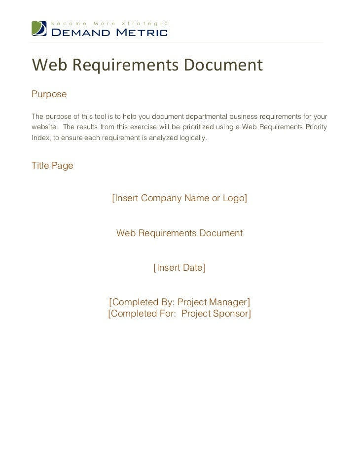 Web Requirements DocumentPurposeThe purpose of this tool is to help you document departmental business requirements for yo...