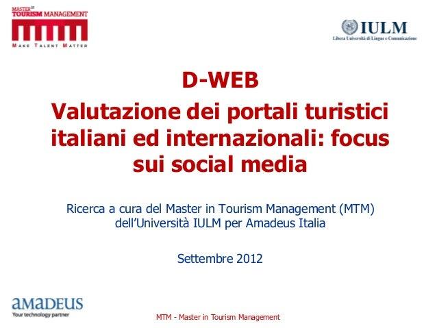 D-WEBValutazione dei portali turisticiitaliani ed internazionali: focus         sui social media Ricerca a cura del Master...