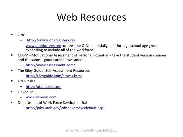 Web Resources<br /><ul><li>ONET</li></ul>http://online.onetcenter.org/<br />www.utahfutures.org  utilizes the O-Net – init...