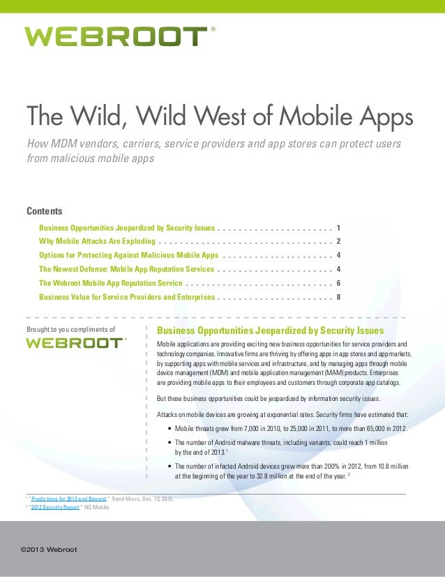 The Wild, Wild West of Mobile Apps How MDM vendors, carriers, service providers and app stores can protect users from mali...