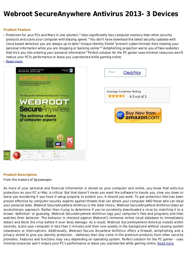 Webroot SecureAnywhere Antivirus 2013- 3 DevicesProduct Featureq   Protection for your PCs and Macs in one solution.^Uses ...