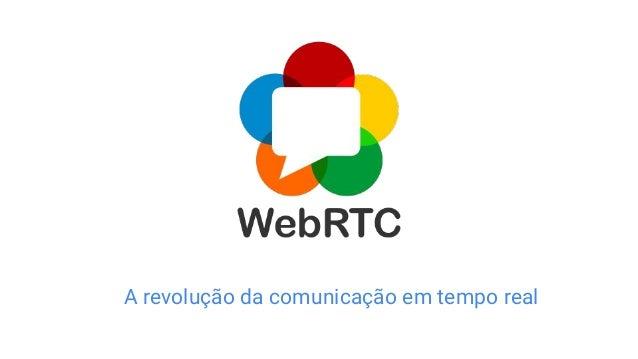 A revolução da comunicação em tempo real
