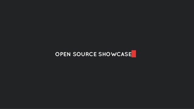 OPEN SOURCE SHOWCASE