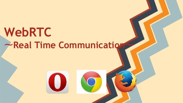 WebRTC 〜Real Time Communication〜