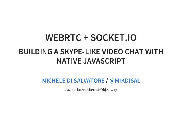 WebRTC + Socket io: building a skype-like video chat with native java…