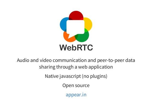 WebRTC + Socket.io: building a skype-like video chat with native javascript Slide 2
