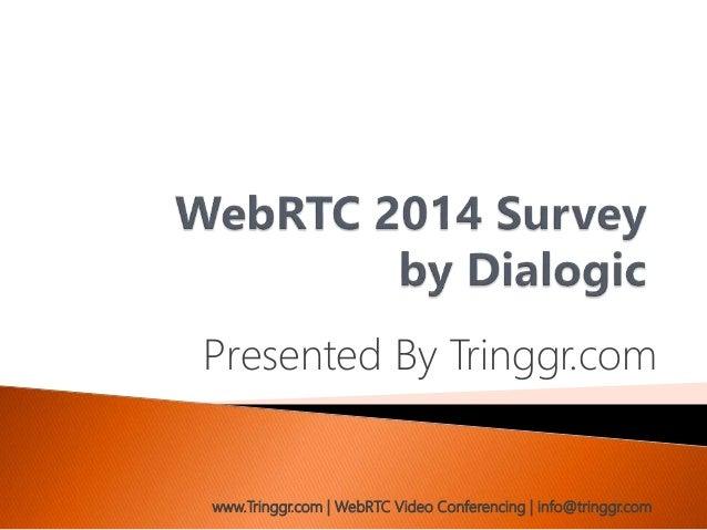 Presented By Tringgr.com www.Tringgr.com | WebRTC Video Conferencing | info@tringgr.com