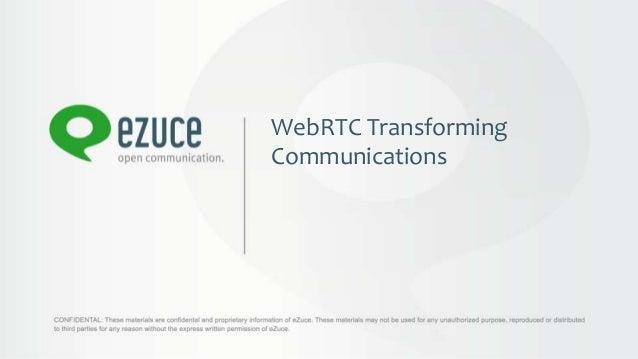 WebRTC TransformingCommunications