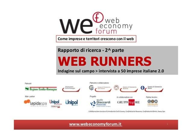 Rapporto di ricerca - 2^ parteWEB RUNNERSIndagine sul campo > intervista a 50 imprese italiane 2.0Come imprese e territori...