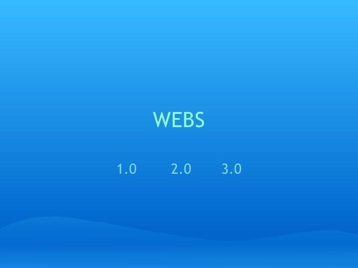 WEBS 1.0 2.0 3.0