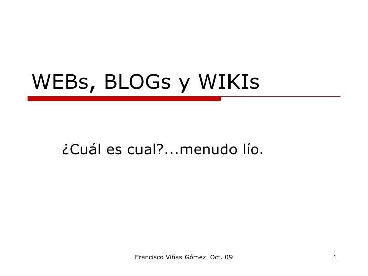 WEBs, BLOGs y WIKIs ¿Cuál es cual?...menudo lío.