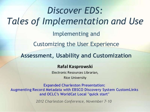 Discover EDS:Tales of Implementation and Use                      Implementing and           Customizing the User Experien...