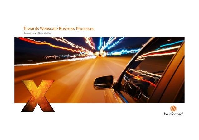 Towards Webscale Business ProcessesJeroen van Grondelle
