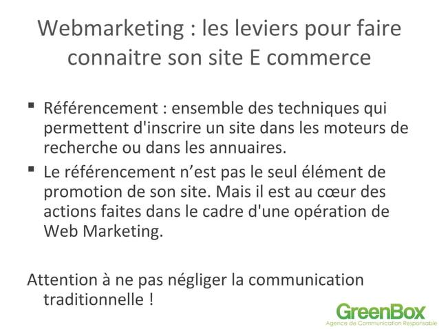 Webmarketing : les leviers pour faire connaitre son site E commerce  Référencement : ensemble des techniques qui permette...