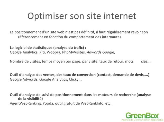 Optimiser son site internet Le positionnement d'un site web n'est pas définitif, il faut régulièrement revoir son référenc...